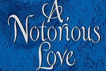 "A Notorious Love / Bk. 2 in Swanlea Spinster series, about Lady Helena Laverick and former smuggler, Daniel ""Danny Boy"" Brennan"