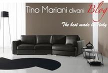 Divani Blog / Tino Mariani divani Blog. Informazioni, approfondimenti e novità per l'arredamento del living contemporaneo.