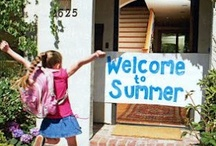 Welcome to Summer / by Debbie Flynn