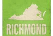 RVA / No matter how far you go, don't forget where you're from.  / by Helen Elyse