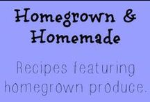 Homegrown & Homemade Food Recipes / Recipes featuring homegrown produce.