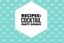 Recipes: Cocktail Party Drinks / Cocktails and beverages to serve to a crowd: perfect for our next party or event! Drinks for entertaining or hosting a crowd.