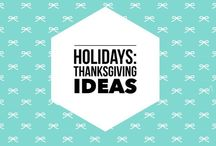 Holidays: Thanksgiving / Ideas for a beautiful and memorable Thanksgiving