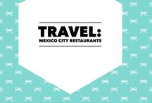 Travel: #Mexico City #Restaurants / The best restaurants and recommendations from Mexico City.