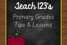 A+ PRIMARY GRADES - LESSONS & TIPS / Centers, games, lessons, blog posts with tips for K-3 teachers. / by Teach123