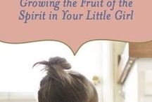 Fruit of Spirit in Little Girls / Growing the fruit of the spirit in young girls