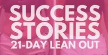 Success Stories - 21 Day Lean Out / Featured are people who have completed 1 or more rounds of my 21 Day Lean Out program. With this program, I set you up with the right home video workout program, personalize a meal plan for you, give your form, technique, and secret tips for the fit pros in making big changes in your body in 21 Days. After 21 Days, you will be shocked at the changes you have made. Typical weightloss in 21 days averages between 10-14lbs.  http://www.21dayleanout.com