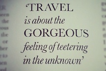 Quotes for Travelers / Inspirational quotes for people who have been bitten by the travel bug