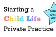 Child Life Private Practice / Resources, materials and items for child life private practice