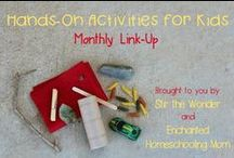 Hands-On Activities for Kids / The Hands-On Activities for Kids Monthly Link-Up is a place to stop by every month to share your hands-on learning activity posts and gather new ideas to help make learning fun! / by Jill {Enchanted Homeschooling Mom}
