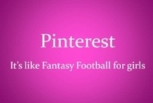 Pinterest-isms / by Brittny Stebbins