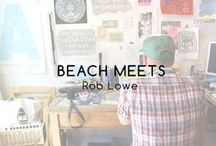Beach Meets / Interviews, Studio Visits, and more, with some of our favourite artists, freelancers, studios, and companies.  http://www.beachlondon.co.uk/#!beach-meets/c1sua