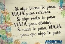 Frases para inspirar tus viajes ;) / ¡A viajar por #Argentina!  #ArgentinaEsTuMundo ¡Date una vuelta! www.argentina.tur.ar