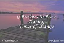 9 Prayers in Times of Change / 9 Prayers During Times of Change | May 2015 | part of the monthly #youandyourgirl series by Lynn Cowell