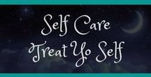 Self Love - Treat yo'self / We're busy people, it's time to take a minute or two and renew ourselves