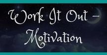 Work It Out - Motivation / Keep going! You can do this! Stay healthy and strong!
