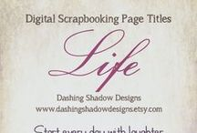 Scrapbook Page Titles / Here's the kickstart you'll need to get your creative juices flowing on titling your scrapbook pages. / by Creative Memories