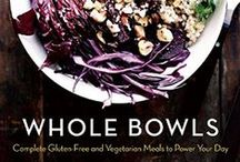 Whole Bowls & Bowl Recipes / Whole Bowls: Complete Gluten-Free & Vegetarian Meals to Power Your Day by Allison Day (creator of yummybeet.com) Cookbook Out Now! (4/16)   + Healthy bowl recipes