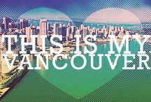 I love Vancouver, BC / Vancouver, BC the best place EVER, to live and play
