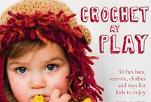 Crochet at Play / This collection of fun pieces allows children to explore their imaginations – whether on the prowl in a lion hat, riding their trusty steed hobby horse, keeping cosy while jumping in puddles with their welly warmers or resting at the end of all their adventures in a mermaid's tail sleeping bag. / by Kyle Books
