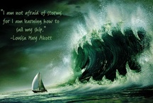 Al-Anon/Nar-Anon / I am not afraid of storms for I am learning how to sail my ship.  Louisa May Alcott / Taken from page 150 in Courage To Change