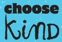 Choose KIND! / by Stacey DeCotis