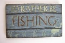I'd rather be fishing / by Cindy Howe RagtopDesigns