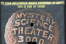 Mystery Science Theater 3000 / by Lara Rouse
