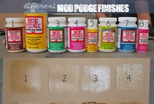 Crafts, Modge Podge / by Ruth Callen Kovacs