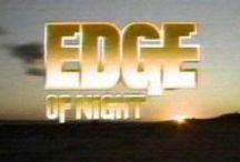 The Edge of Night / by John ❤ ☮ ♫