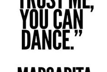 """Cocktail Wisdom / """"Trust me, you can dance."""" - Tequila"""