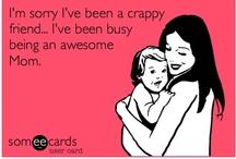 love being a mom / by Trinity Rojas