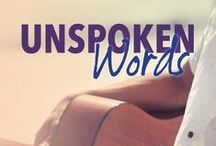 Unspoken Words (The Unspoken Love Series, Book #1) / Two lives…as close to perfect as they can be.  Unspoken words are the only thing standing in their way.