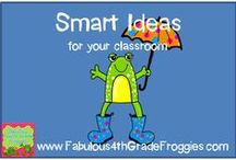 Classroom Smarts & great ideas / by Fabulous 3rd Grade Froggies