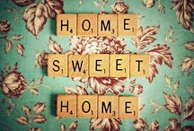 Home sweet Home / by Tina Rex