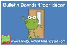 Bulletin Boards/Door decor / by Fabulous 3rd Grade Froggies