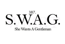 S.W.A.G. (She wants a gentlemen) / Guys, Christian, gentlemen / by Chris Eleise