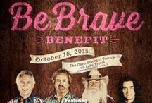 Be Brave 2015 / Our yearly Be Brave Benefit. Last year Clint Black. This year the fabulous Oak Ridge Boards.