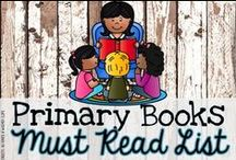 Primary Books Must Read List / A collection of book ideas to use in the primary classroom!