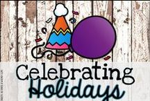 Celebrating Holidays / A little bit of school, a little bit of home...holiday ideas for anywhere!