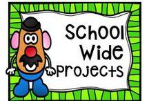 School Wide Projects / Ideas for SCHOOL WIDE implementation!