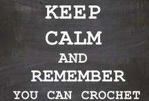 You Know You Love Crochet When / Bet you didn't think you could get hooked to crochet (lol..get it hooked...oh never mind you will) well you are if these quotes describe you in anyway.