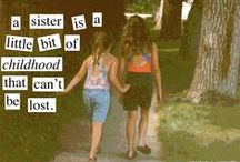 SISTERS / Because I'm lucky enough to have a sister who is also my best friend!