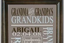 Grand Babies / Anything for the grand babies.