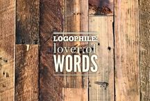 logophile / a lover of words