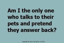 Do They??? What!!  / I Wonder~!~? / by Helen Cornett