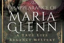 A Regency mystery / One night in 1817.... A 16-year-old heiress is abducted in the night from her uncle's house and taken 30 miles away. The plan is to marry her to a hopeless young yeoman farmer. But is that what really happened? The Disappearance of Maria Glenn by Naomi Clifford, published by Pen & Sword in spring 2016.