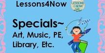 Lessons4Now Specials~ Art, Music, PE, Library, Etc.