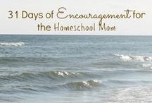 Homeschool Encouragement / We need encouragement daily - here are some fabulous ideas to encourage your heart and home.