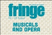 2013 Musicals and Operas / by Edinburgh Festival Fringe Society